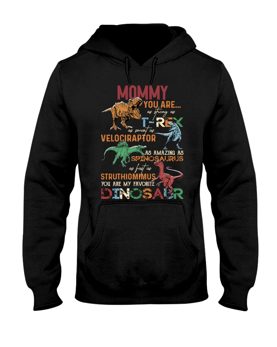 Dinosaurs Mommy You Are As Strongs As T-Rex As Smart As Velociraptor As Amazing As Spinossaurus As Fast As Struthiomimus You Are My Favorite Dinosaus Shirt 23