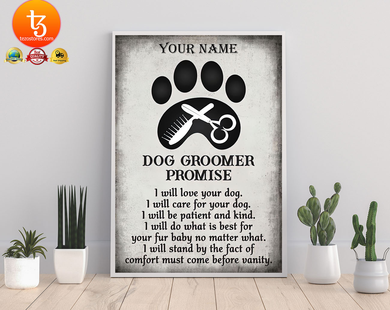 Dog groomer promise I will love your dog I will care for your dog custom name poster 22
