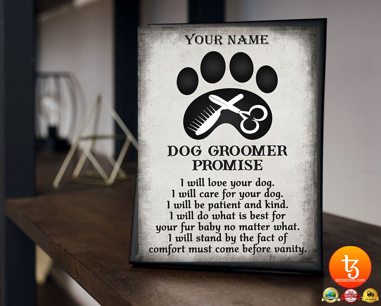 Dog groomer promise I will love your dog I will care for your dog custom name poster 23