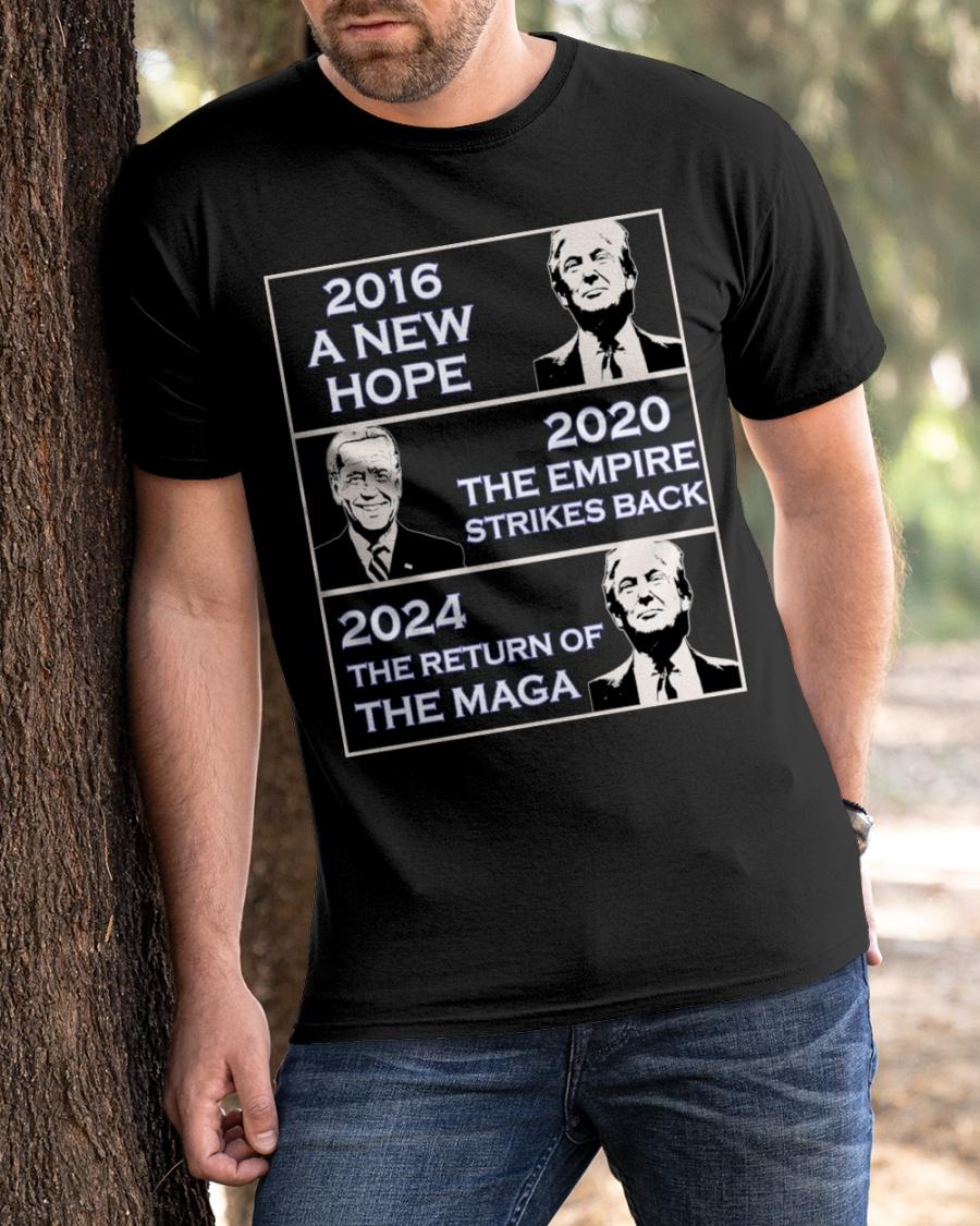 Donald Trump 2016 A New Hope Biden 2020 The Empire Strickes Back Donald Trump 2024 The Return Of The Maga Shirt 25