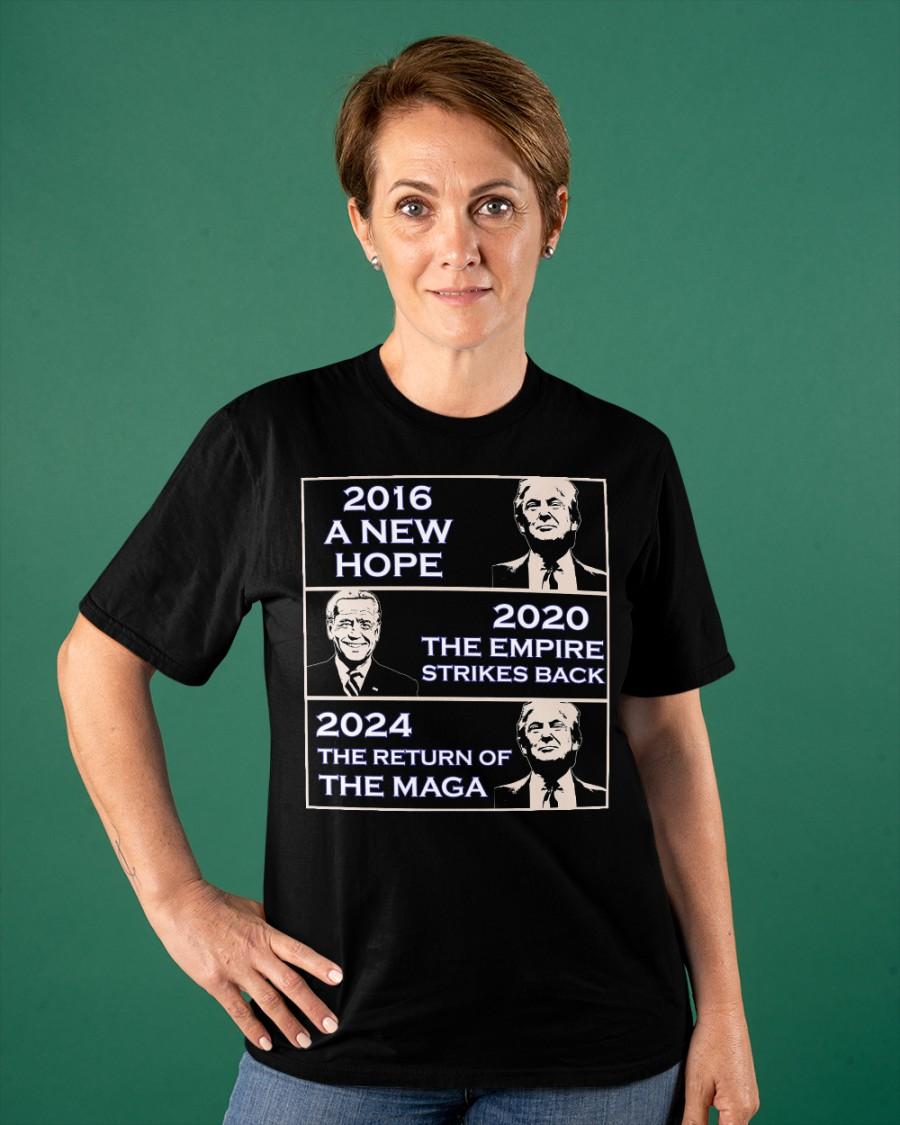 Donald Trump 2016 A New Hope Biden 2020 The Empire Strickes Back Donald Trump 2024 The Return Of The Maga Shirt 23