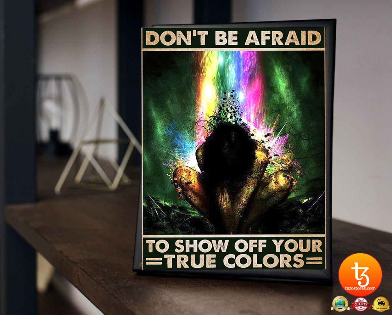 Don't be afraid to show off your true colors poster 23