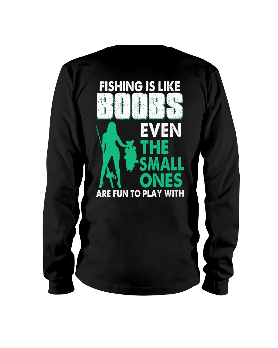 Fishing Is Like Boobs Even The Small Ones Are Fun To Play With Shirt 23
