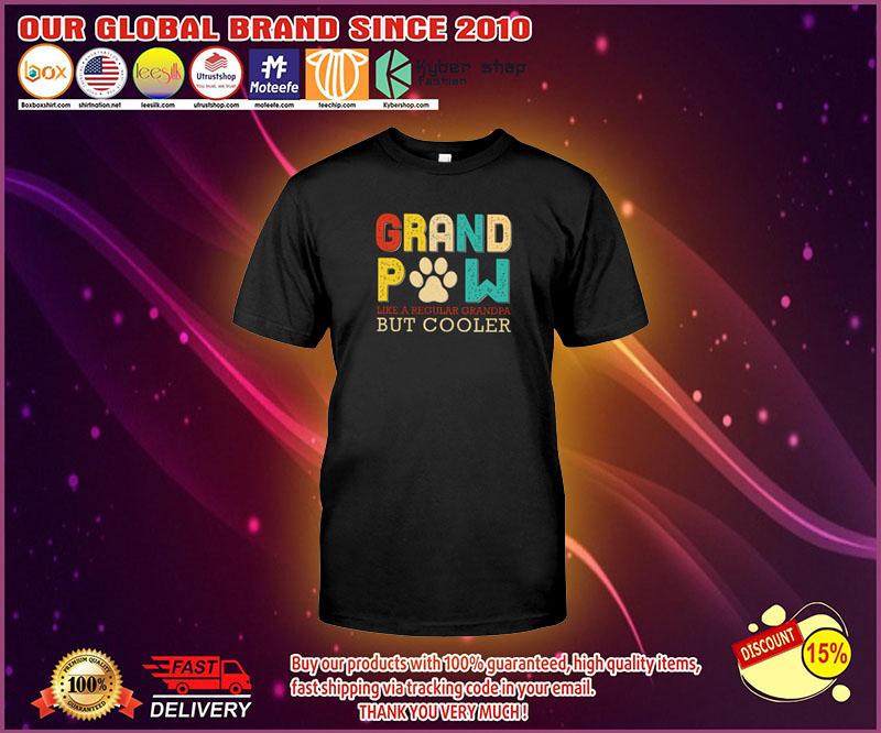 Grand pow like a regular grandpa but cooler shirt 4