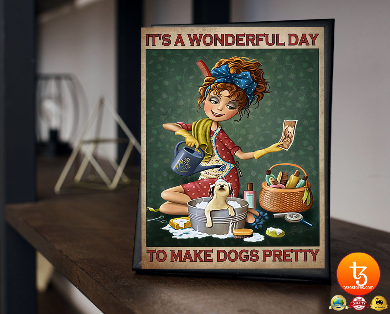 Grooming It's a wonderful day to make dogs pretty poster 19