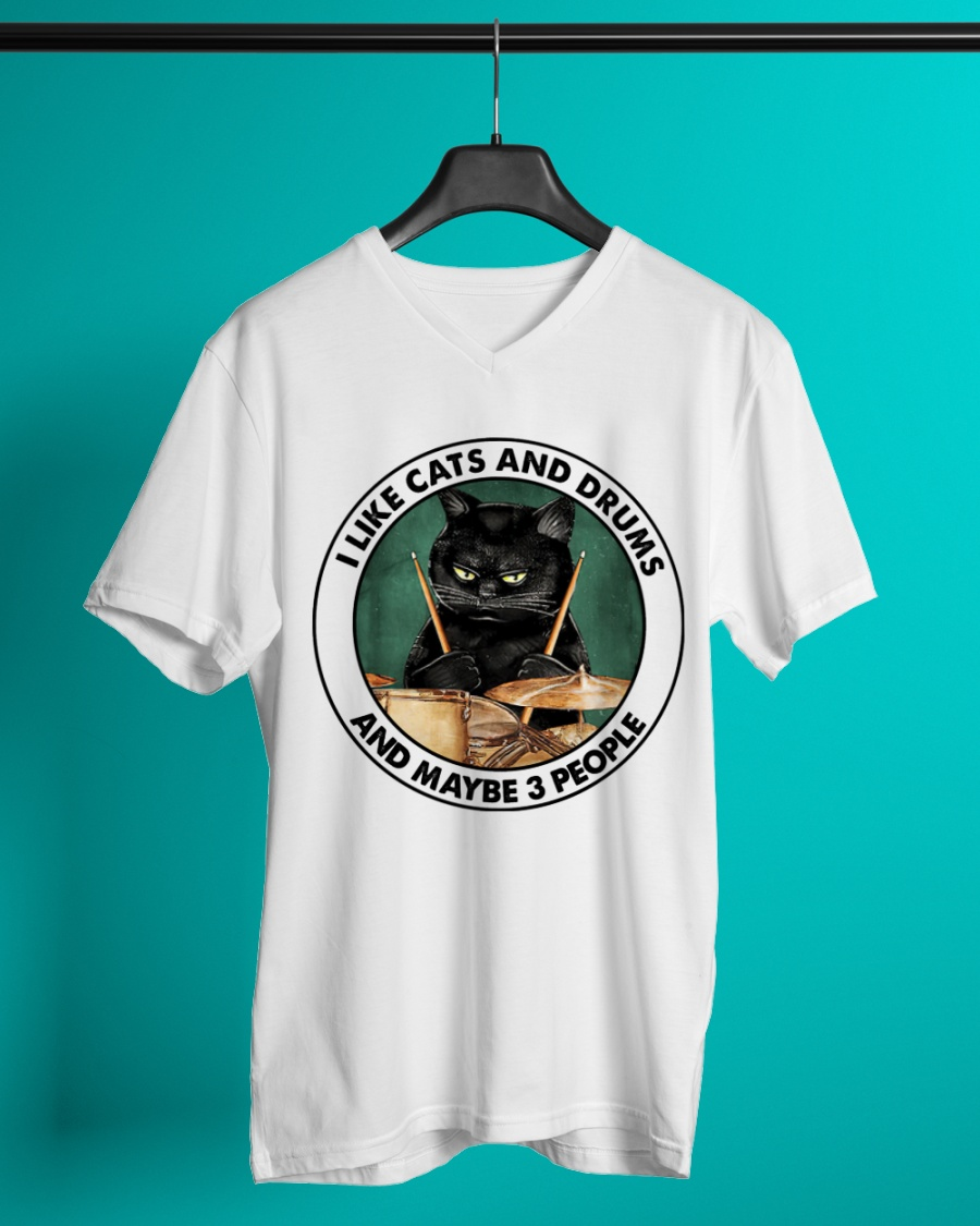 I Like Cats And Drums And Maybe 3 People Shirt 25