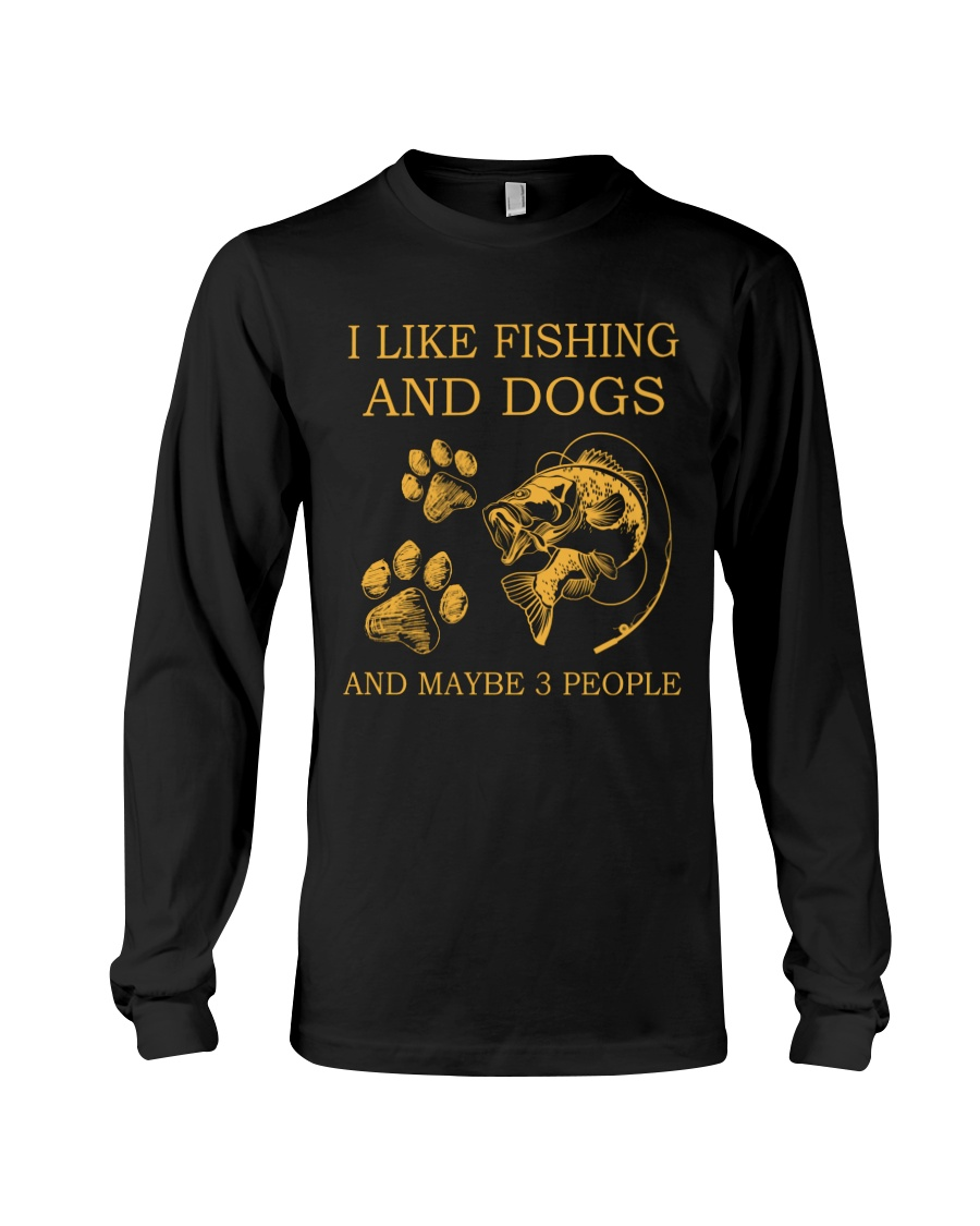 I Like Fishing And Dogs And Maybe 3 People Shirt 25