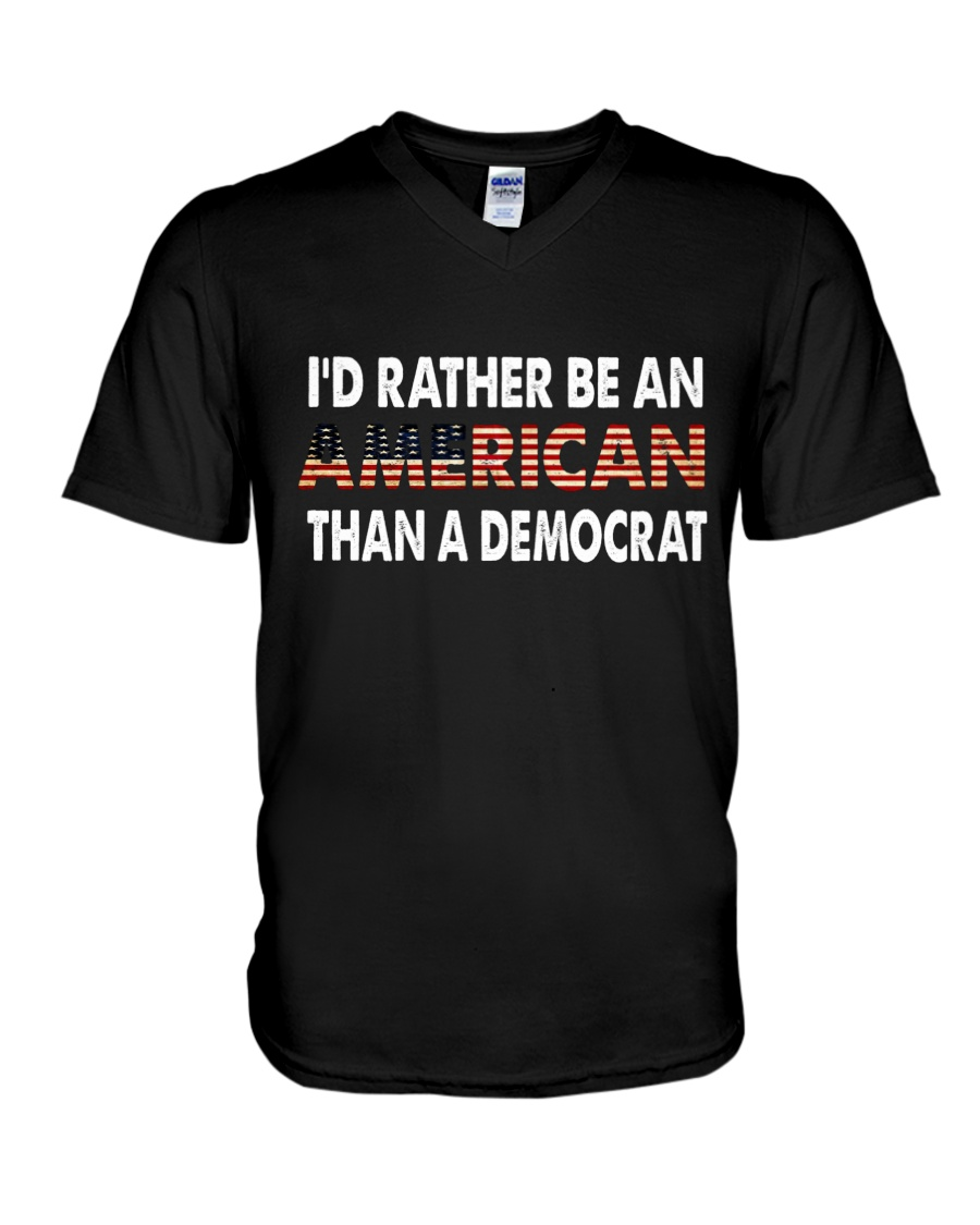 I'd Rather Be An American Than A Democrat T-shirt 19