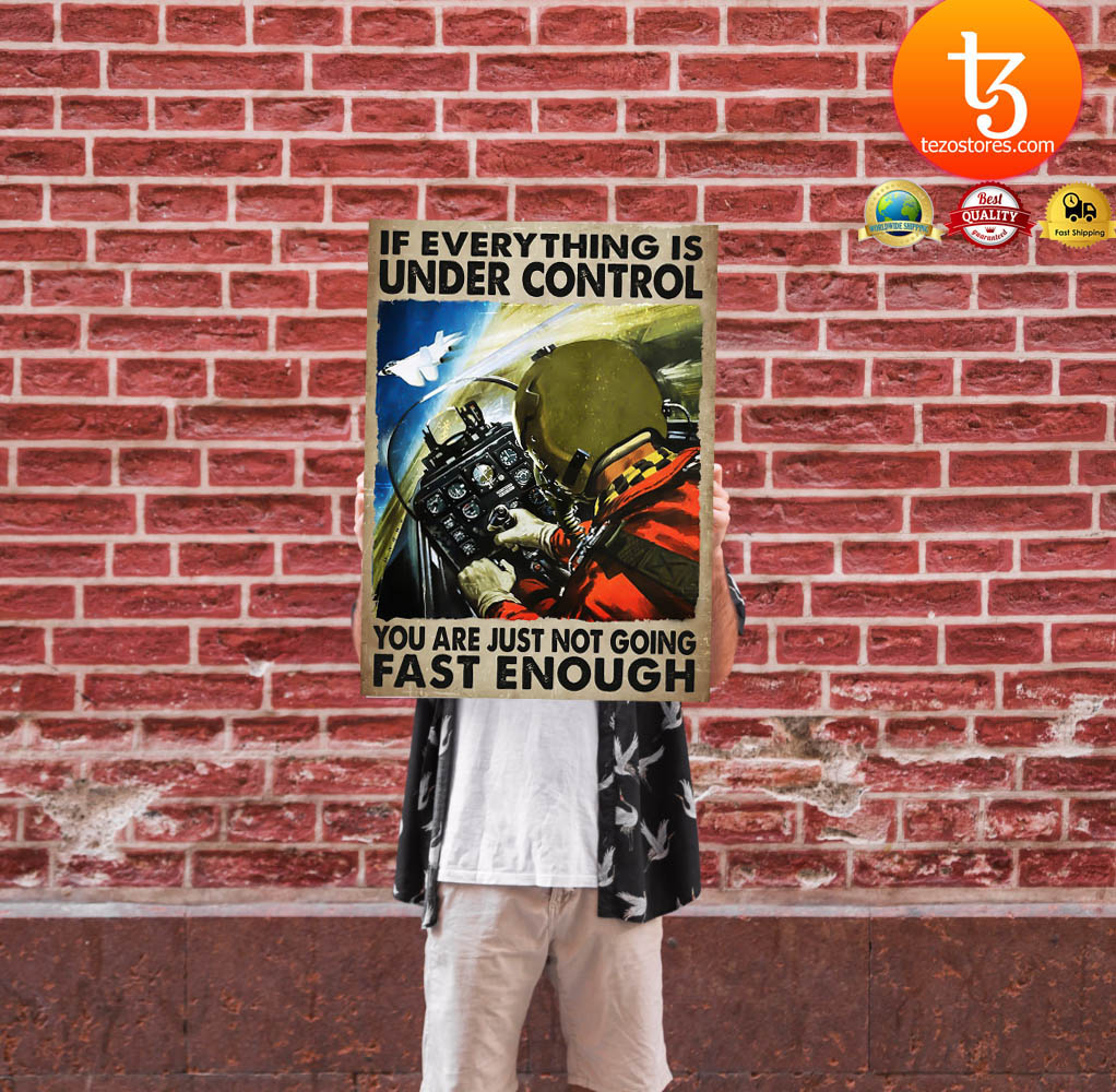 If everything is under control you are just not going fast enough poster 24
