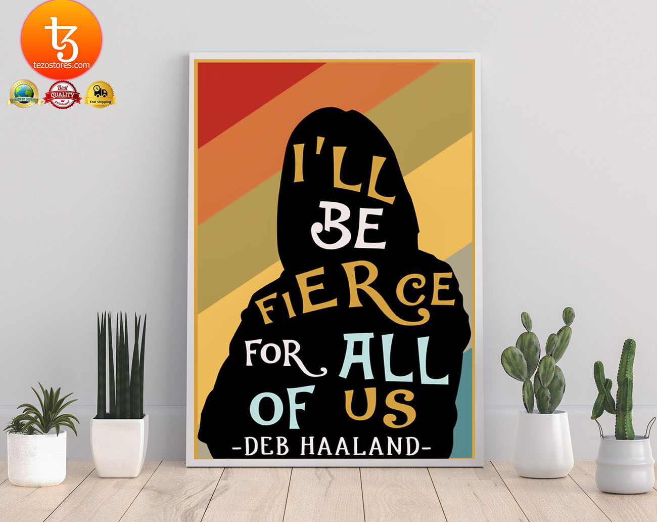 I'll be fierce for all of us deb haaland poster 21