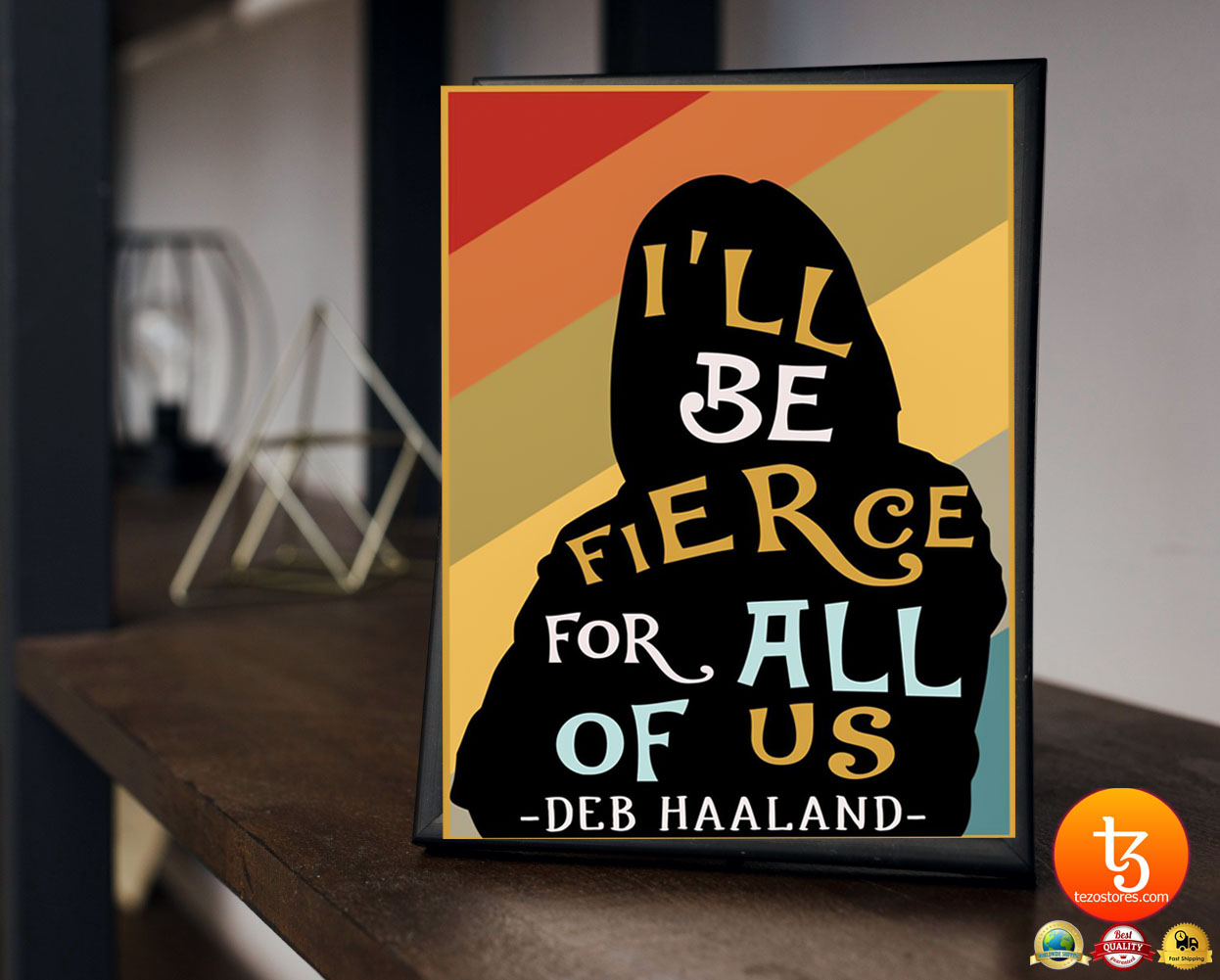 I'll be fierce for all of us deb haaland poster 23