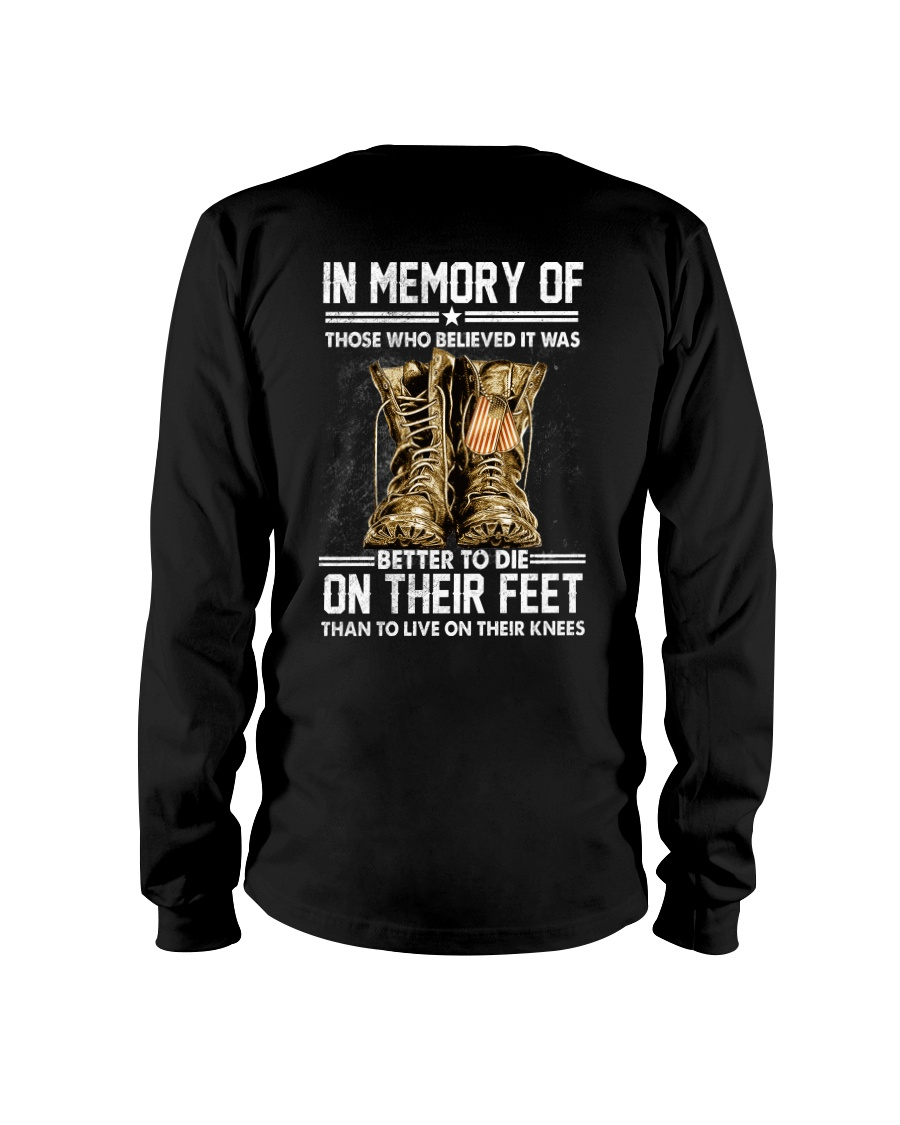 In Memory Of Those Who Believed Is Was Better To Die On Their Feet Than To Live On Their Knees Shirt 25
