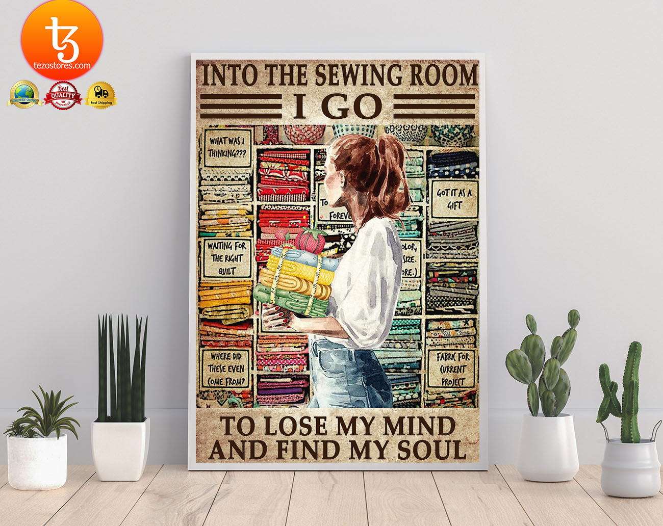 Into the sewing room i go to lose my mind and find my soul poster 21