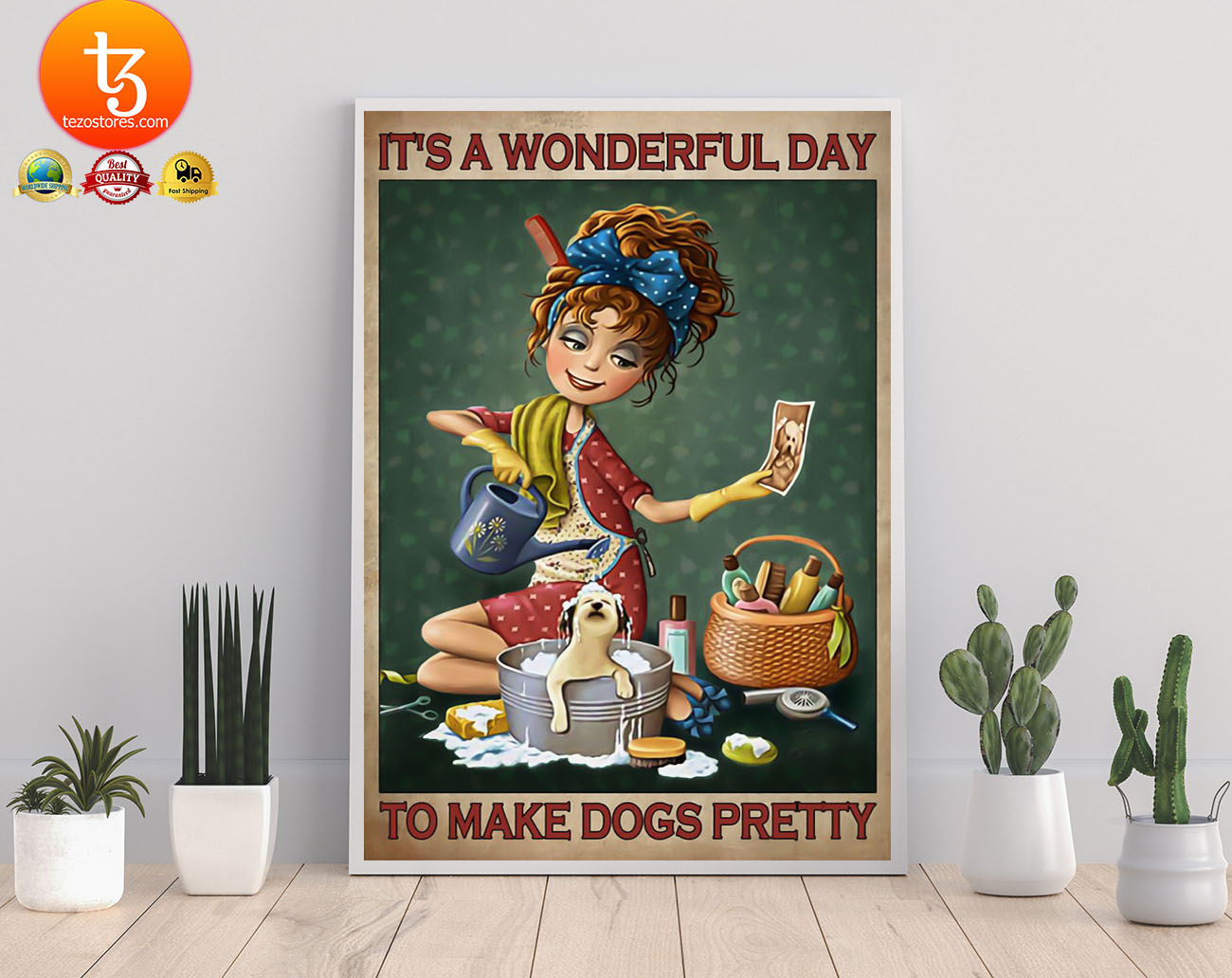 It's a wonderul day to make dogs pretty poster 19