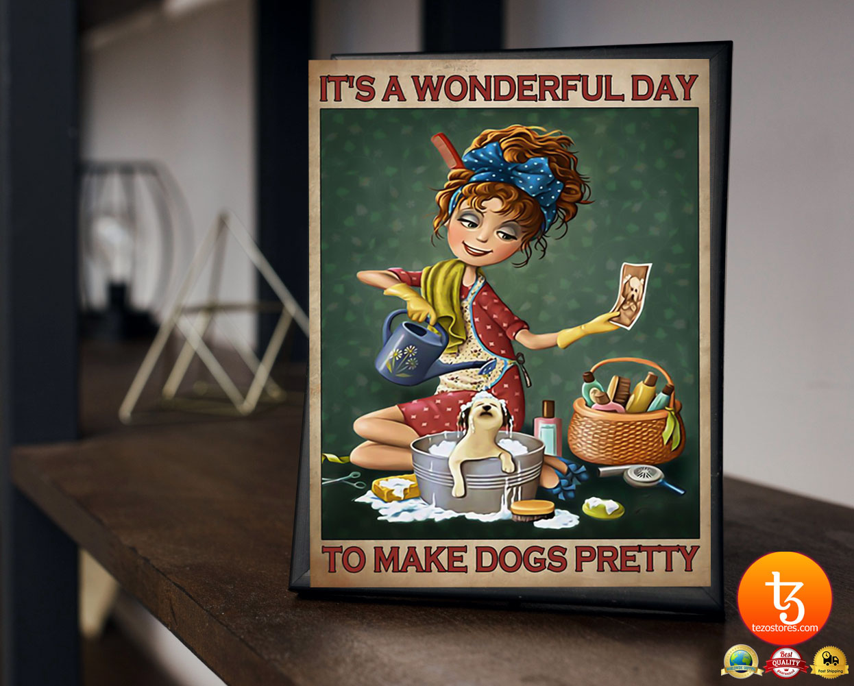 It's a wonderul day to make dogs pretty poster 23