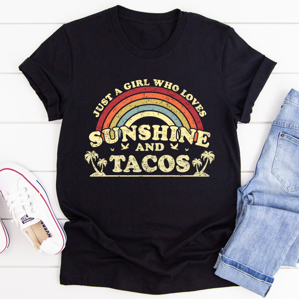 Just A Girl Who Loves Sunshine And Tacos Shirt 16