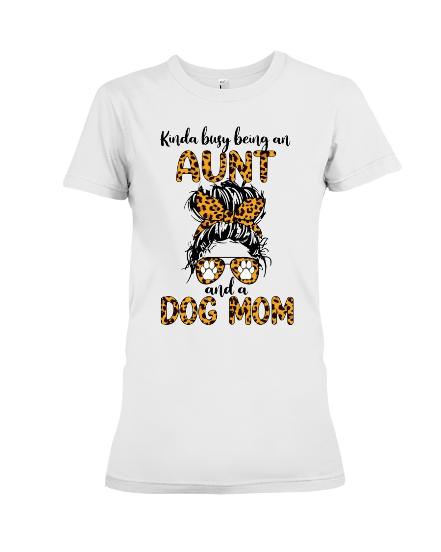 Kinda Busy Being An Aunt And A Dog Mom Shirt 21
