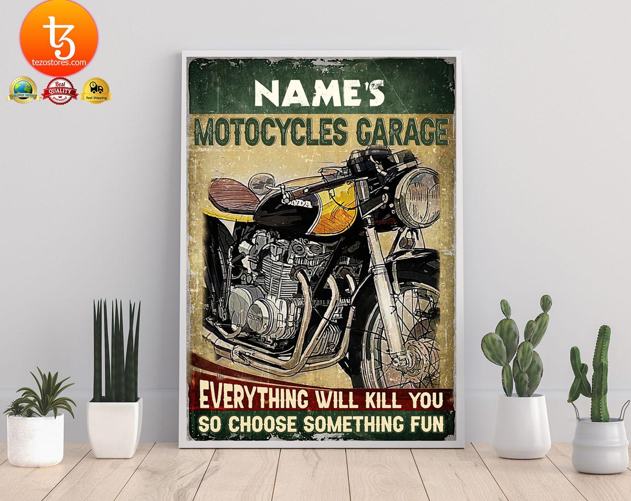 Motocycles garage eveyrthing will kill you so choose something fun custom name poster 3