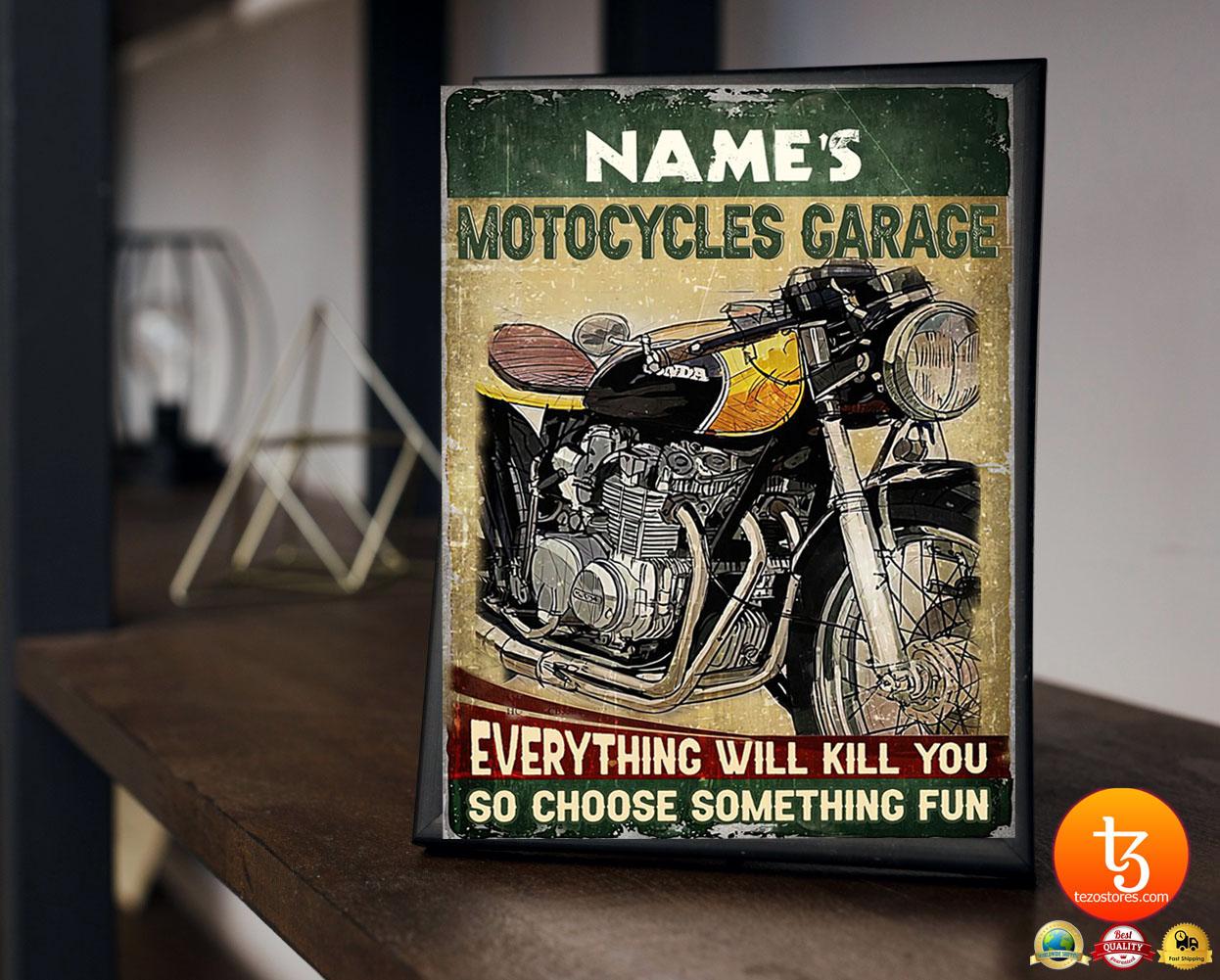 Motocycles garage eveyrthing will kill you so choose something fun custom name poster 2