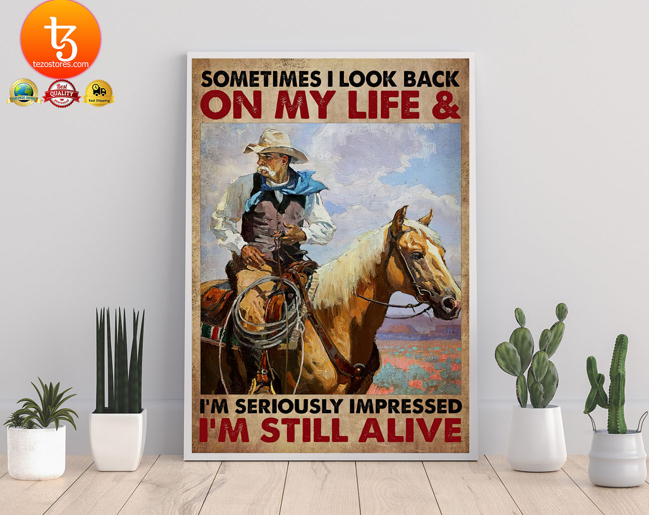 Old cowboy sometimes I look back on my life and im seriously impressed Im still alive poster 22