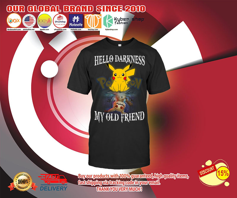 Pikachu Hello darkness my old friend shirt 3