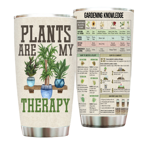 Plants are my therapy Gardening knowledge tumbler