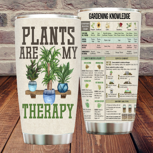 Plants are my therapy Gardening knowledge tumbler2