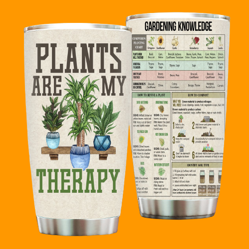 Plants are my therapy Gardening knowledge tumbler3