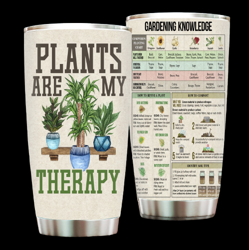 Plants are my therapy Gardening knowledge tumbler4