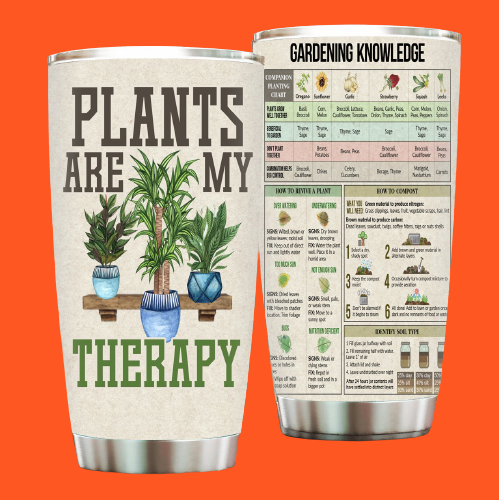 Plants are my therapy Gardening knowledge tumbler5