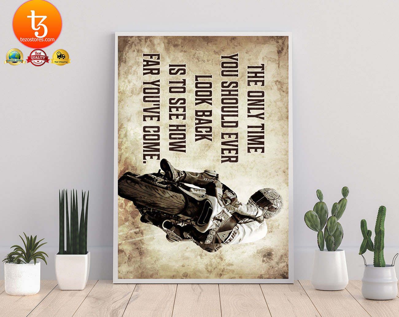 Racing motorcycle The only time you should ever look back is to see how far you've come poster 21