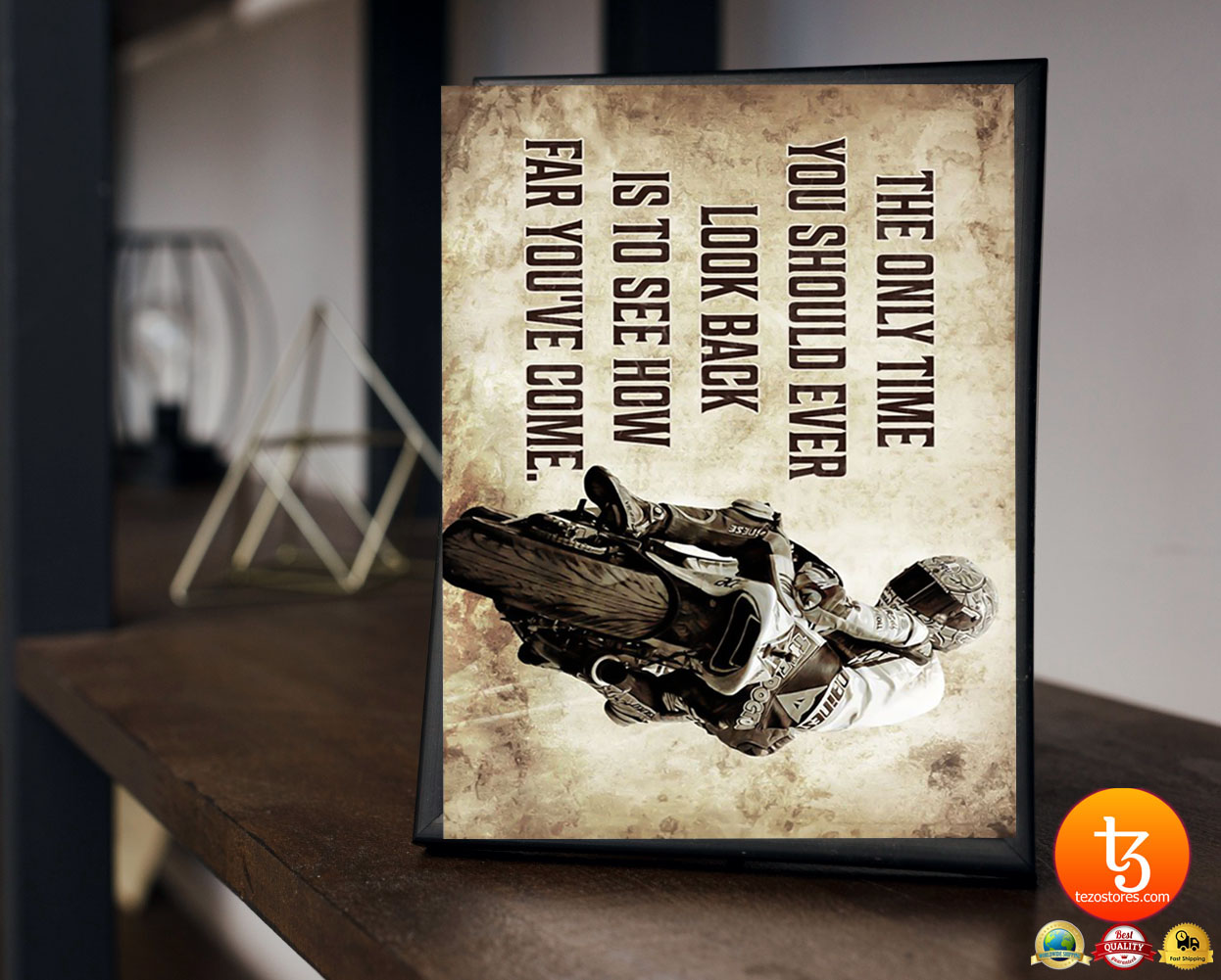 Racing motorcycle The only time you should ever look back is to see how far you've come poster 19