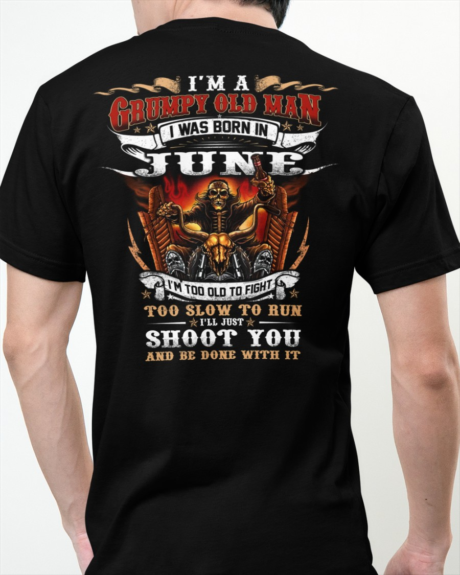 Riding I'm A Grumpy Old Man I Was Born In June I'm Too Old To Fight Shirt 23