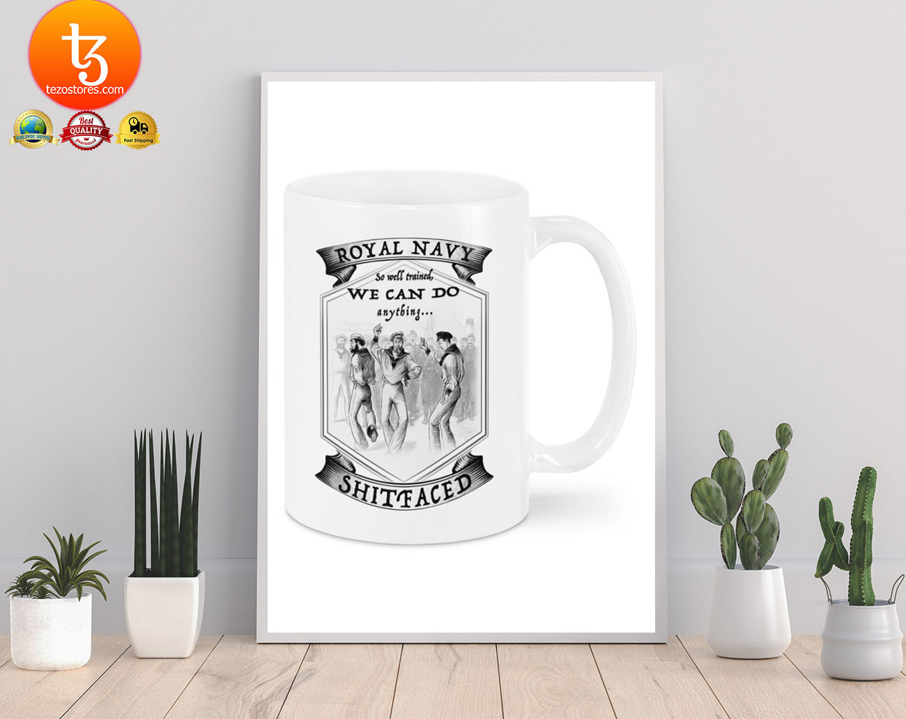 Royal navy so well trained we can do anything shitfaced mug 21