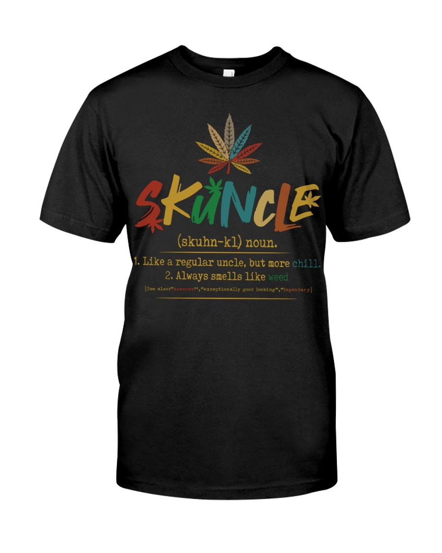 Skuncle Like A Regular Uncle But More Chill Always Smells Like Weed Shirt 21