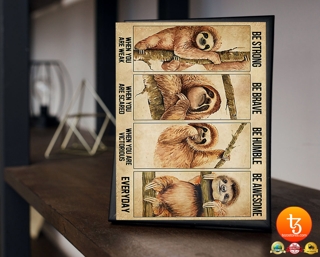 Sloth be strong be brave be humble be awesome poster 4