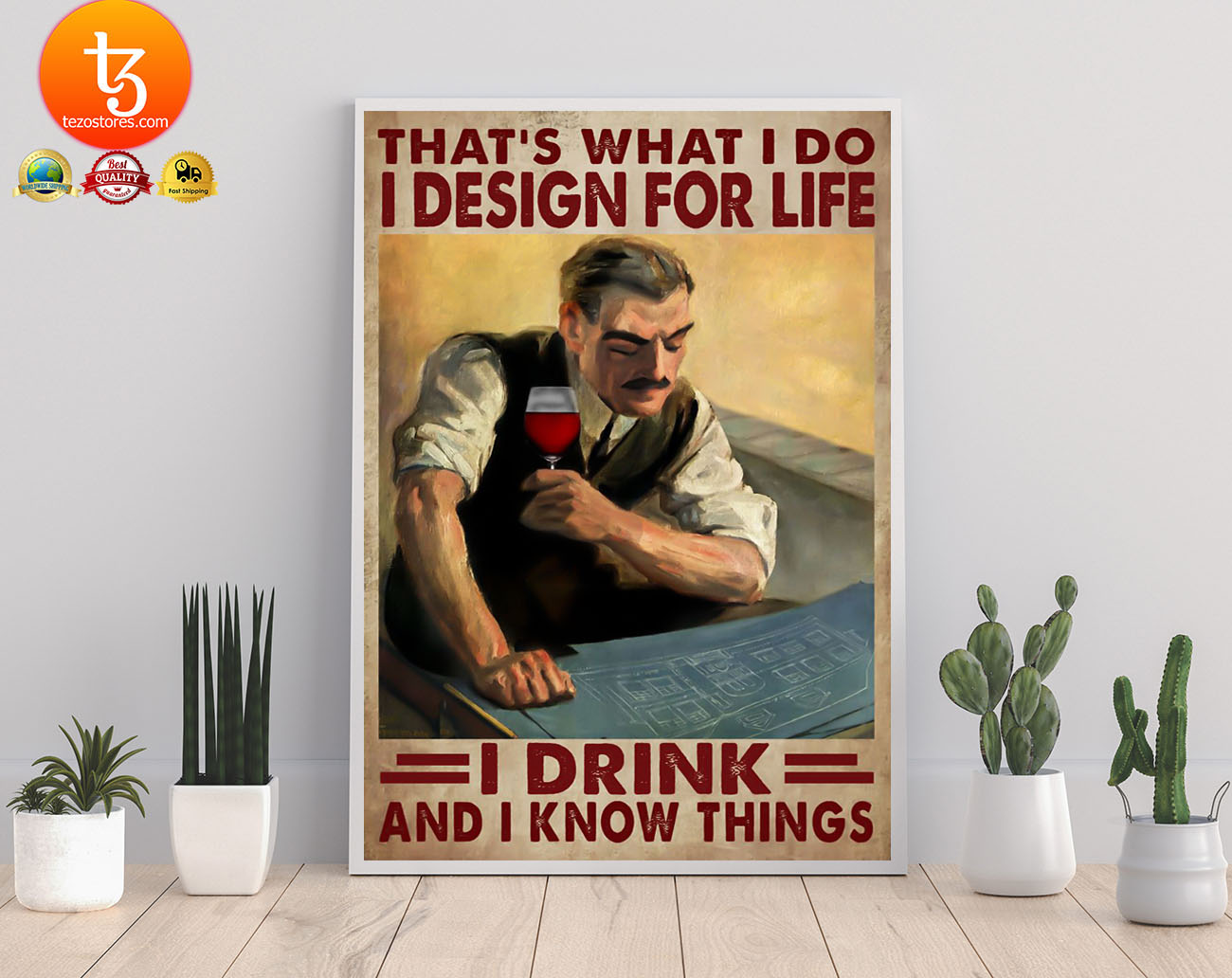 That's what I do I design for life I drink and I know things poster 21