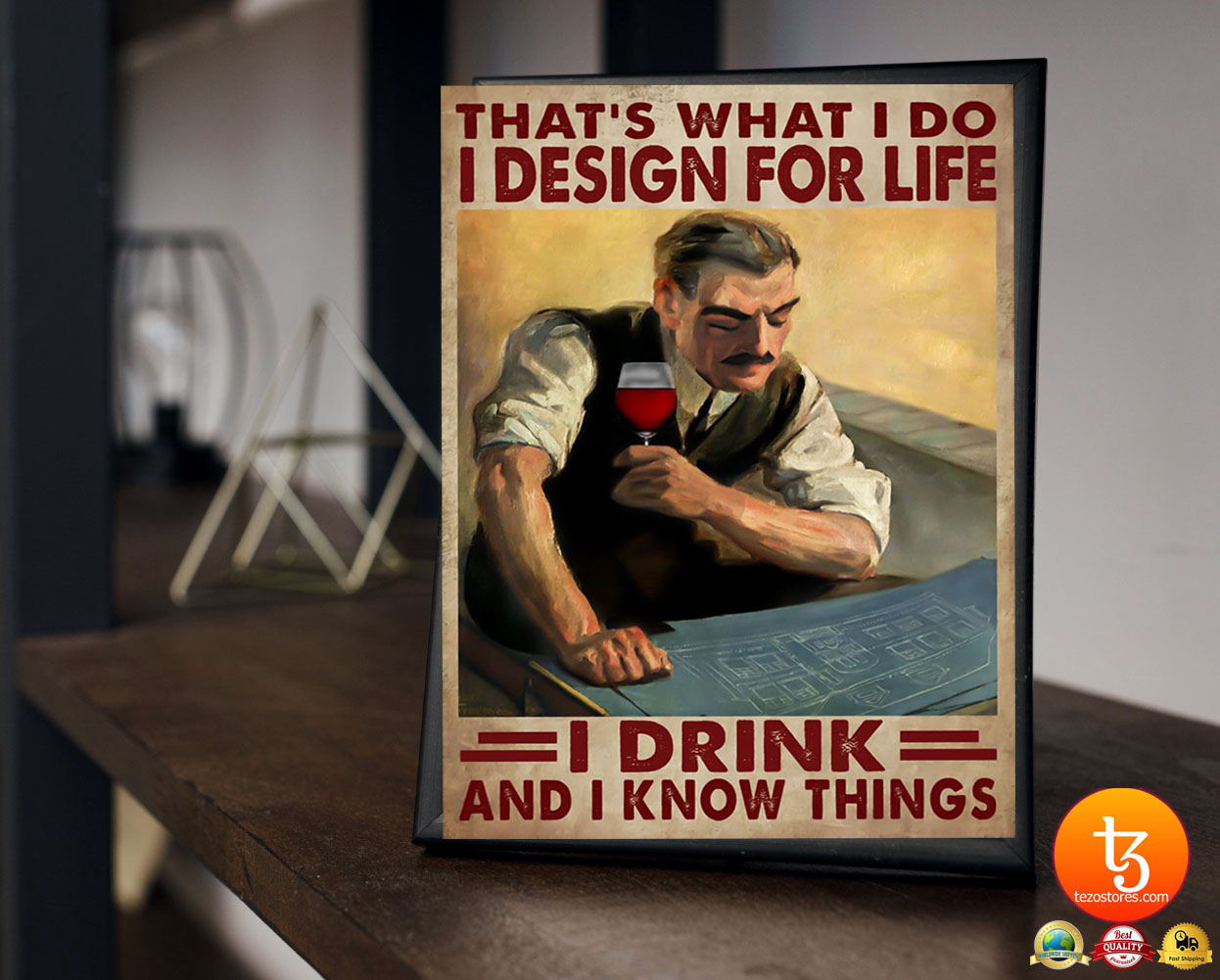 That's what I do I design for life I drink and I know things poster 19