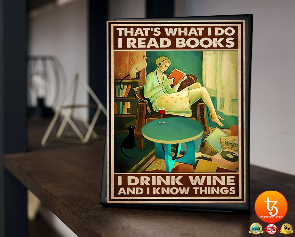That's what I do I read books I drink wine and I know things poster 23