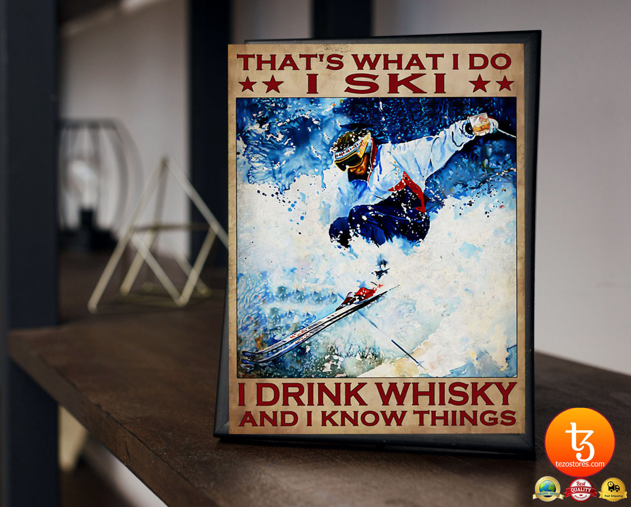 That's what I do I ski I drink whisky and I know things poster 21