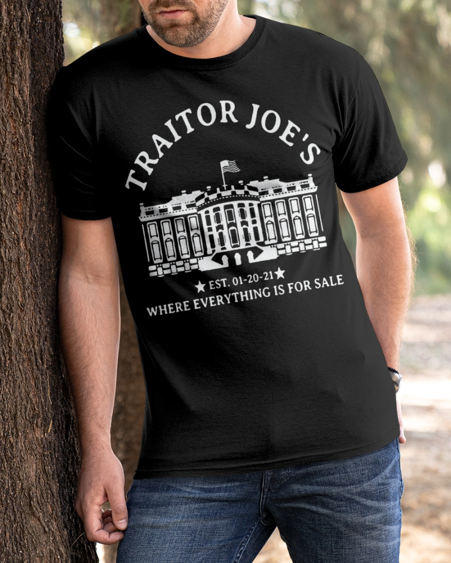 Traitors Joe's Where Everything Is For Sale Shirt 22