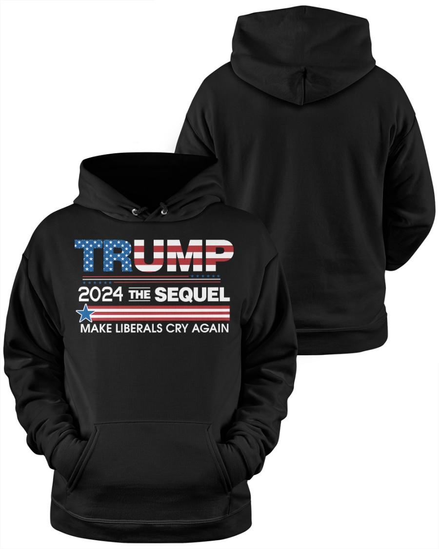 Trump 2024 The Sequel Make Liberals Cry Again Shirt 25