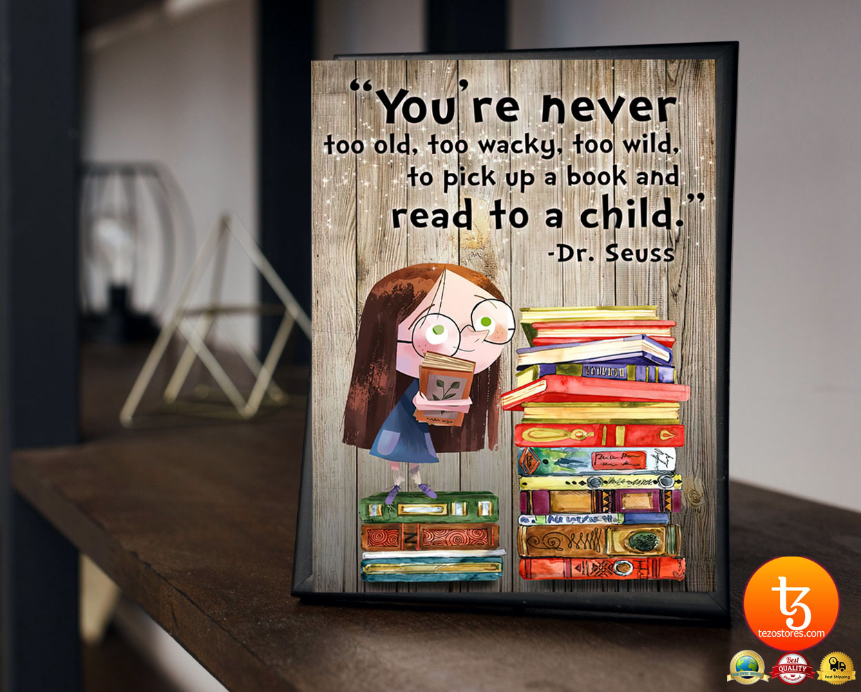 You're never too old too waky too wild to pick up a book and read to a child poster 21