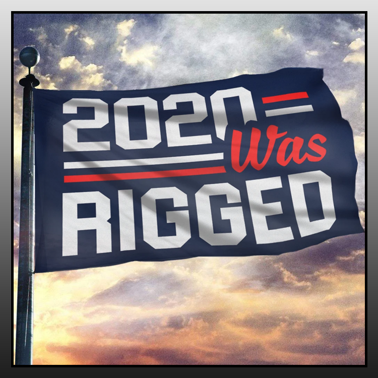 10 2020 was rigged flag 1 1
