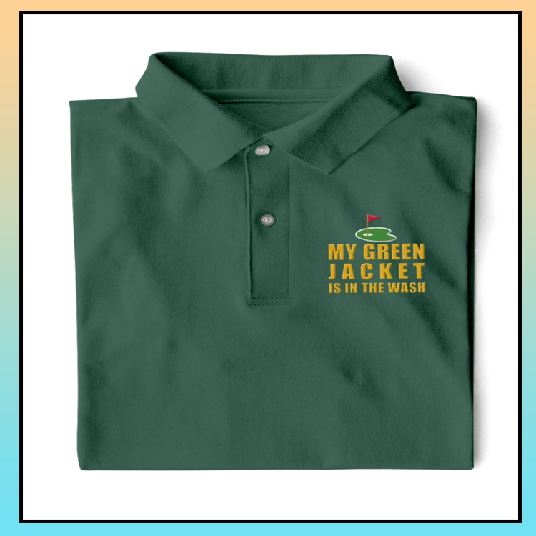 9 My Green Jacket Is In The Wash Polo Shirt 2 1