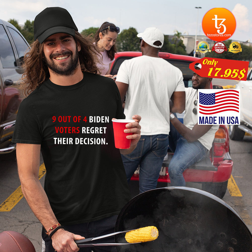 9 Out Of 4 Biden Voters Regret Their Decision Shirt 23