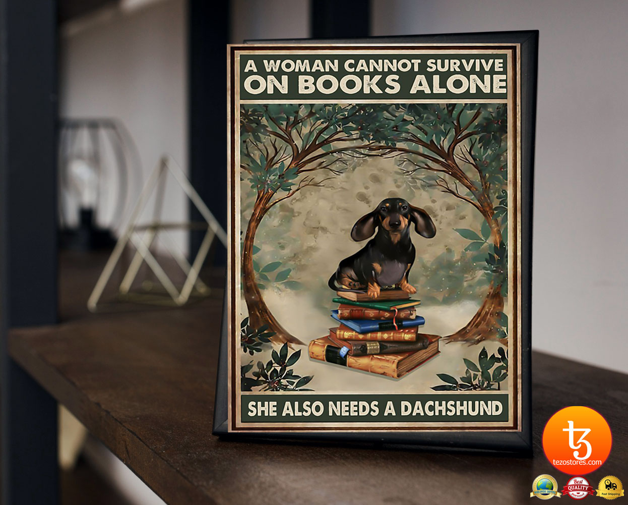 A-woman-cannot-survive-on-the-book-alone-she-need-dachshund-poster-23