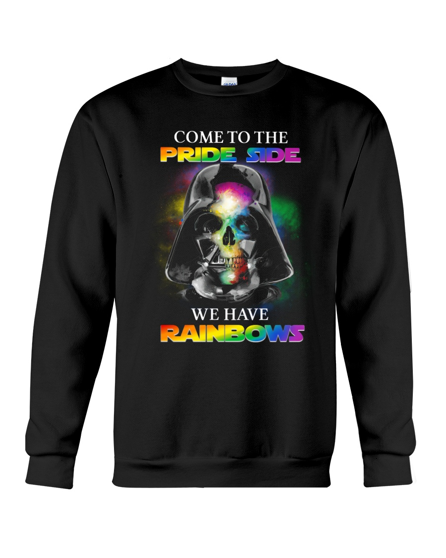 Come to the Pride Side We have Rainbows Sweatshirt 1