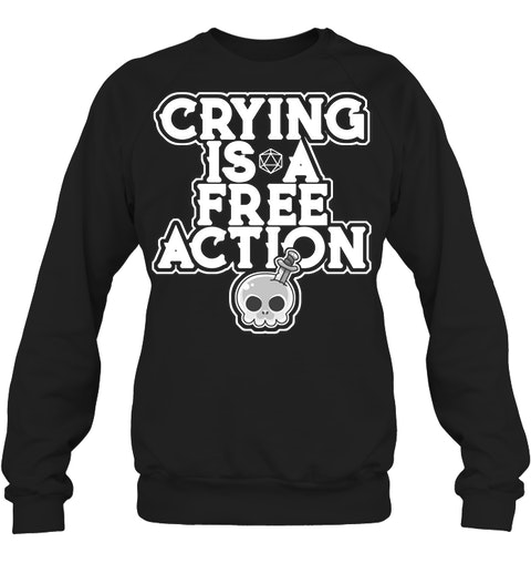 Crying Is A Free Action Sweatshirt