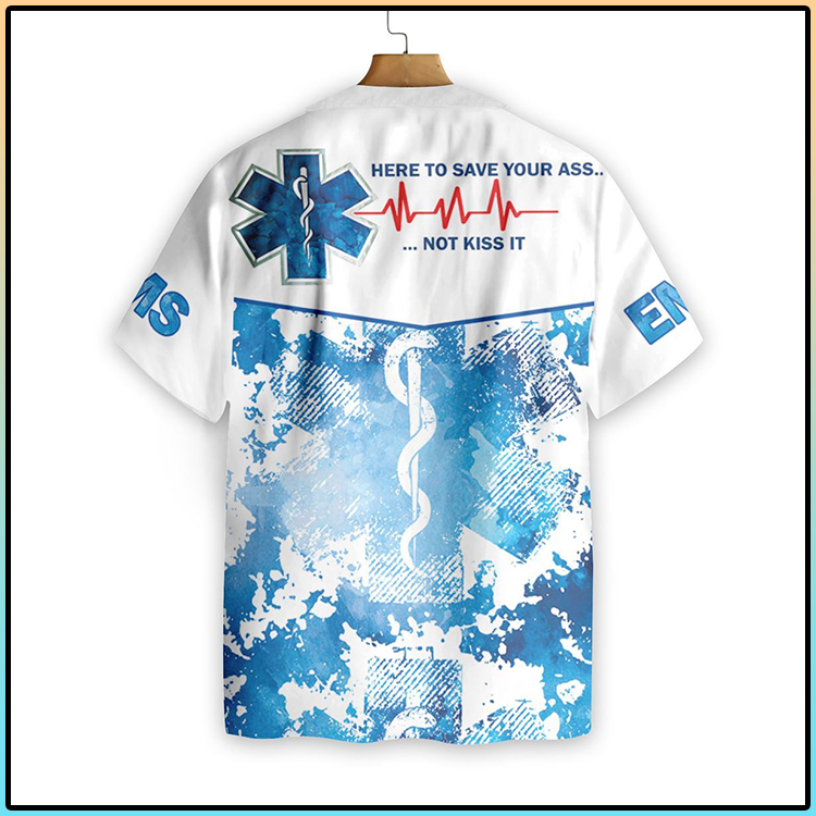 EMS Here To Save Your Ass Not Kiss It Paramedic Hawaiian Shirt3